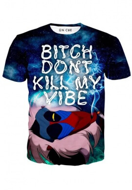 Bitch Don't Kill My Vibe Rafiki T-Shirt